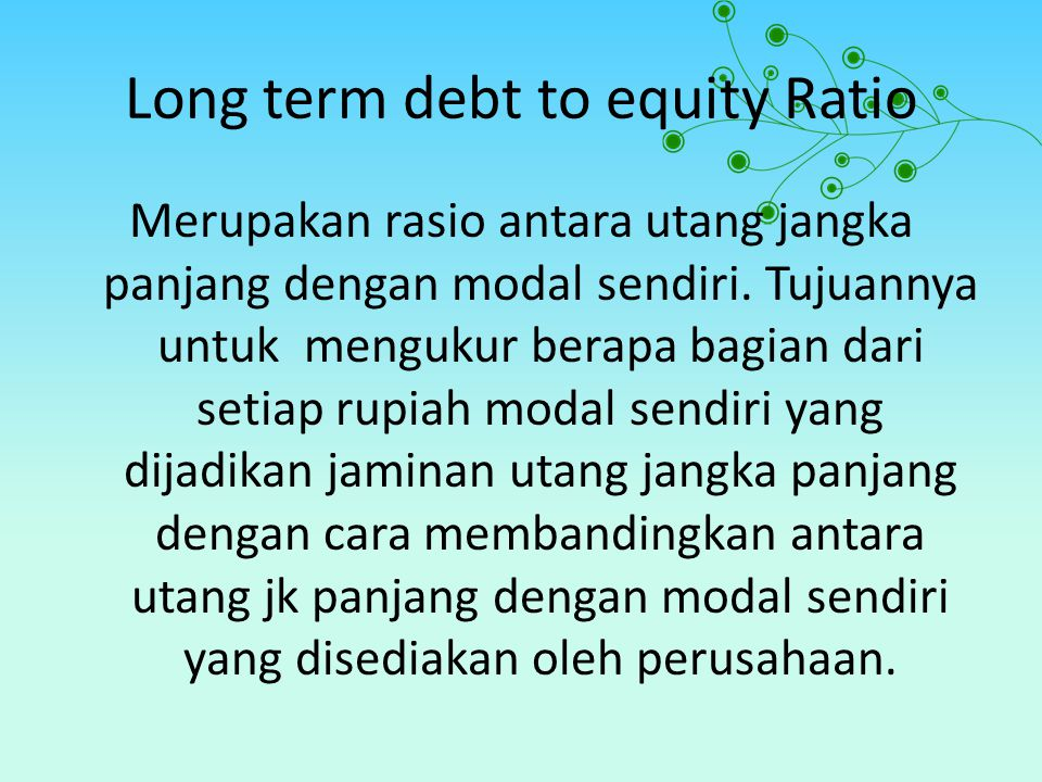 Long term debt to equity Ratio