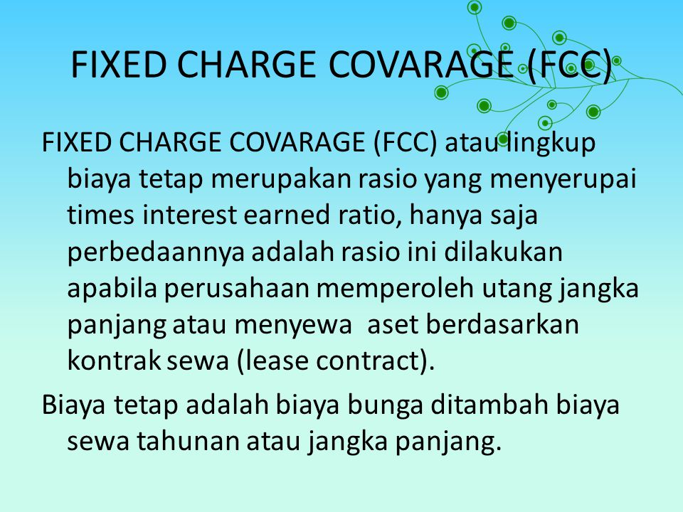FIXED CHARGE COVARAGE (FCC)