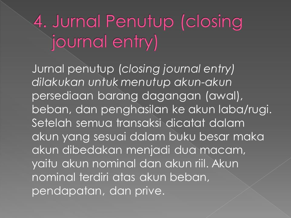 4. Jurnal Penutup (closing journal entry)