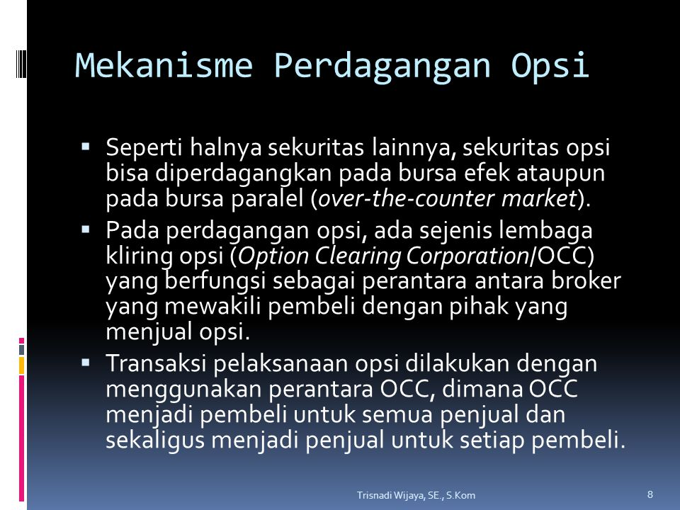 OVERVIEW Pengertian opsi Mekanisme perdagangan opsi. - ppt download