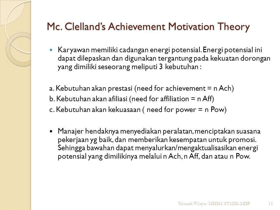 Mc. Clelland's Achievement Motivation Theory