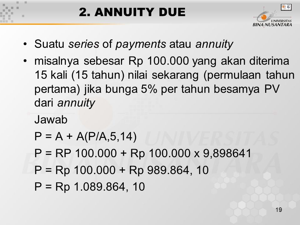 2. ANNUITY DUE Suatu series of payments atau annuity.