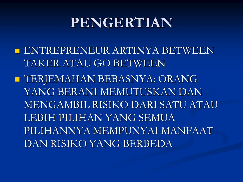PENGERTIAN ENTREPRENEUR ARTINYA BETWEEN TAKER ATAU GO BETWEEN