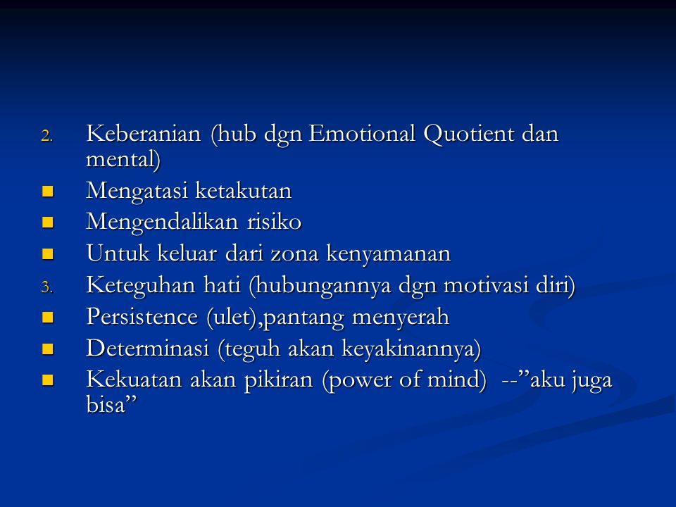 Keberanian (hub dgn Emotional Quotient dan mental)