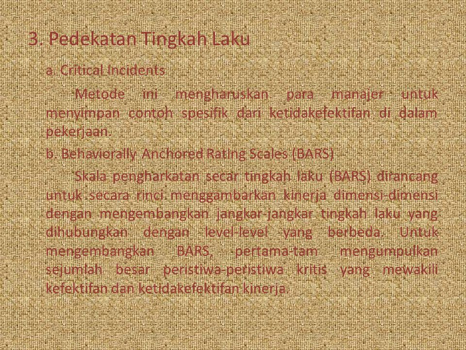 3. Pedekatan Tingkah Laku a. Critical Incidents