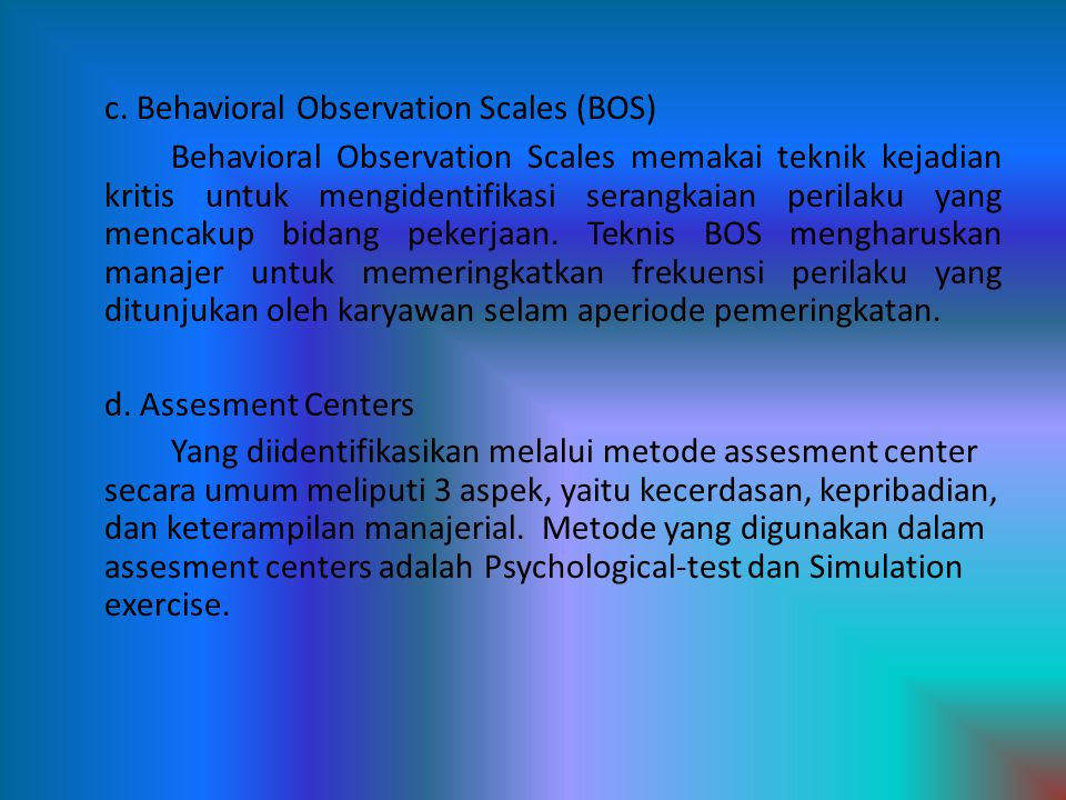 c. Behavioral Observation Scales (BOS)