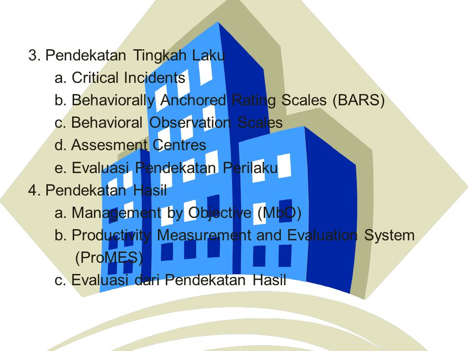 3. Pendekatan Tingkah Laku a. Critical Incidents b