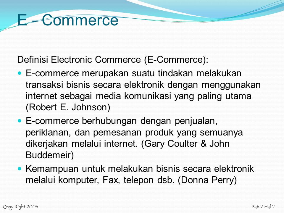 E - Commerce Definisi Electronic Commerce (E-Commerce):