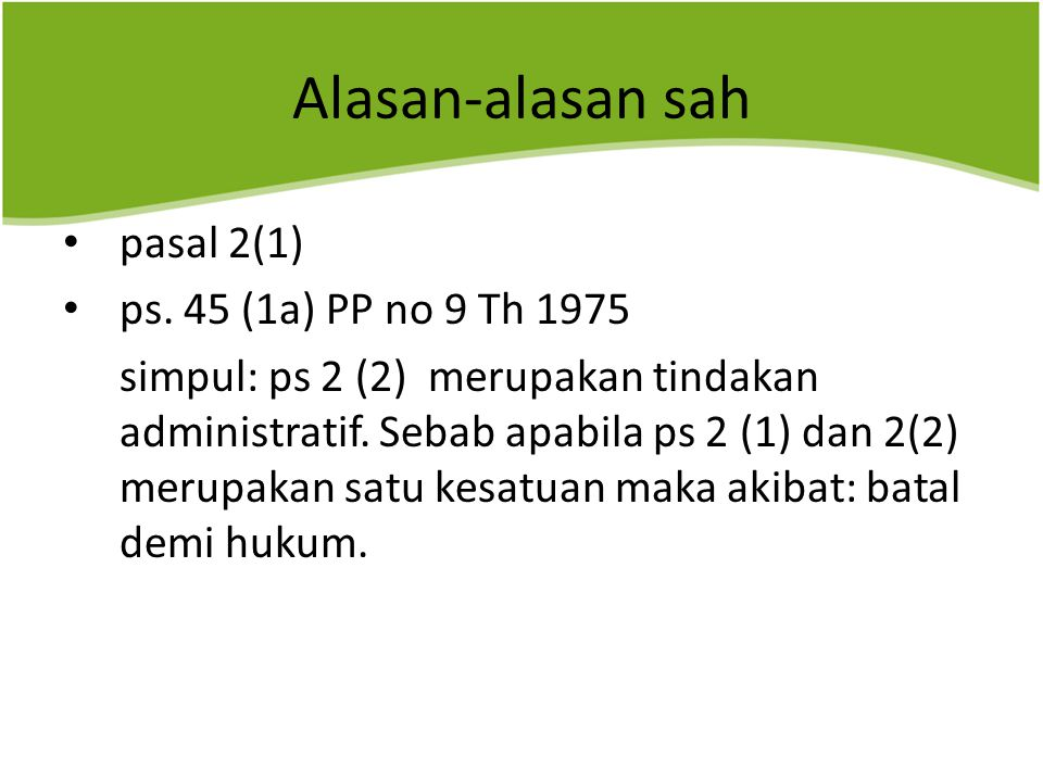Alasan-alasan sah pasal 2(1) ps. 45 (1a) PP no 9 Th 1975