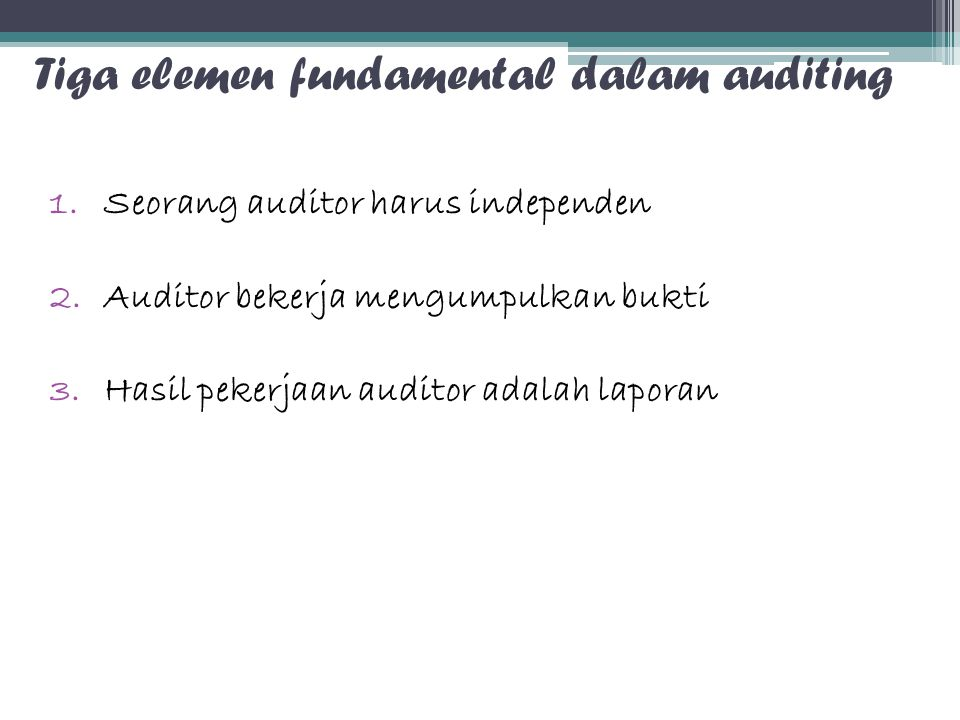 Tiga elemen fundamental dalam auditing
