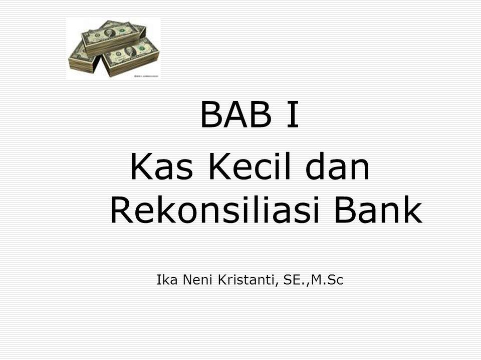 Bab I Kas Kecil Dan Rekonsiliasi Bank Ika Neni Kristanti Se M Sc