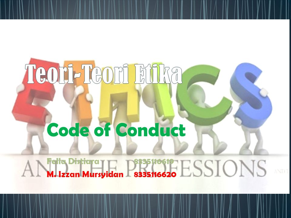 Teori Teori Etika Code Of Conduct Fella Distiara Ppt Download