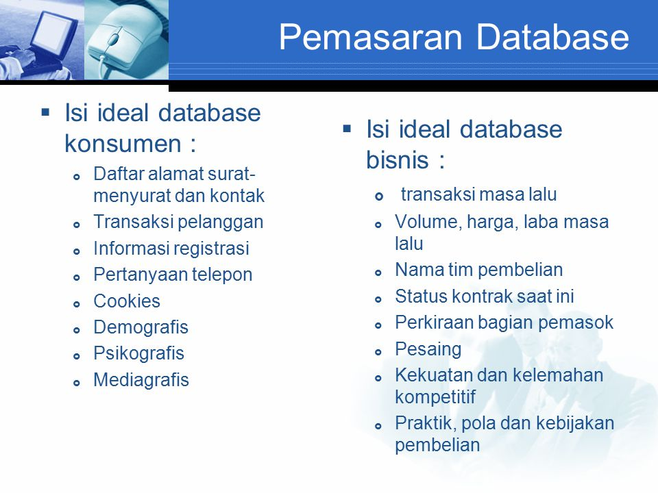 Pemasaran Database Isi ideal database konsumen :